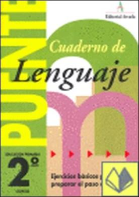 Puente lenguaje 2, Educación Primaria (paso de 2º a 3º curso) . EJERCICIOS BASIVOS PARA PREPARAR EL PASO DE CICLO