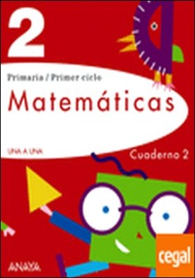 Proyecto Una a Una, matemáticas, 2 Educación Primaria. Cuaderno 2