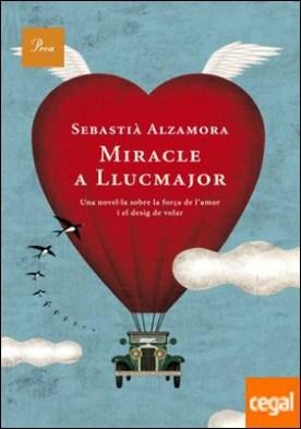 Miracle a Llucmajor . Una novel.la sobre la força de l'amor i el desig de volar