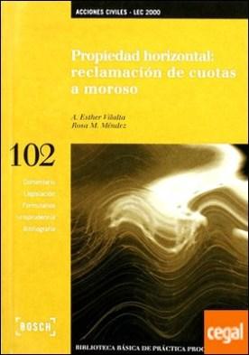 Propiedad horizontal: reclamación de cuotas a moroso - Lec 2000 . Biblioteca Básica de Práctica Procesal nº 102