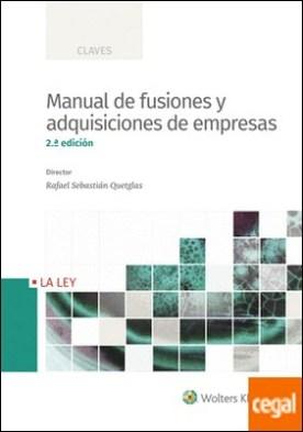 Manual de fusiones y adquisiciones de empresas (2.ª Edición) por Sebastián Quetglas, Rafael