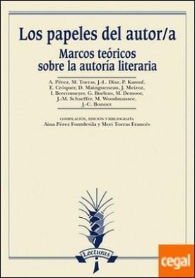 Los papeles del autor/a . Marcos teóricos sobre la autoría literaria
