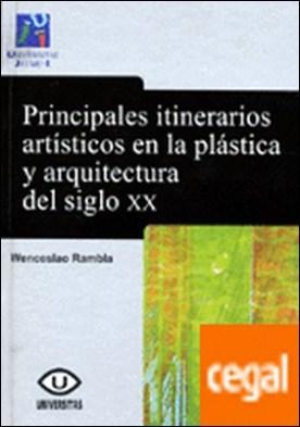Principales itinerarios artísticos en la plástica y la arquitectura del siglo XX. . Una aproximación a la teoría del arte contemporáneo.