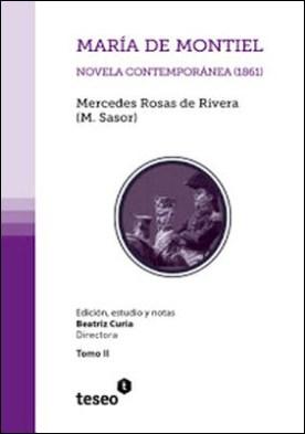 María de Montiel: novela contemporánea (1861) por Mercedes Rosas de Rivera Beatriz Curia