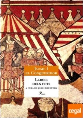 Llibre dels fets . La crònica del rei Jaume