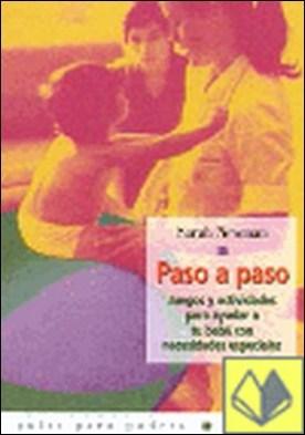 PASO A PASO. JUEGOS Y ACTIVIDADES PARA AYUDAR A TU BEBE CON