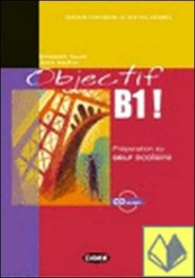 OBJECTIF B1! + CD . Préparation au Delf Scolaire