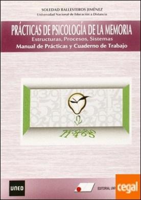 Pr cticas de psicolog¡a de la memoria : estructuras, procesos, sistemas : manual de pr cticas y cuaderno de trabajo