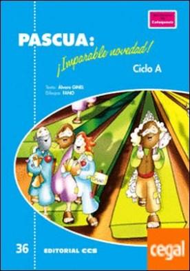 Pascua: ¡Imparable novedad! Ciclo A por Ginel Vielva, Álvaro PDF