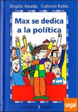 Max se dedica a la política