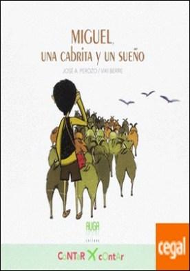 MIGUEL, UNA CABRITA Y UN SUEÑO por PEROZO RUÍZ, JOSÉ A. PDF