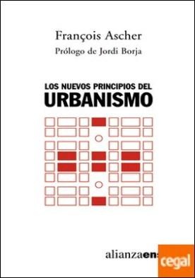 Los nuevos principios del urbanismo . El fin de las ciudades no está a la orden del día
