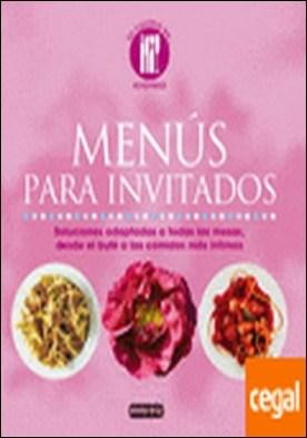 Menús para invitados . Soluciones adaptadas a todas las mesas, desde el bufé a las comidas más íntimas