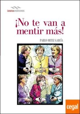 ¡NO TE VAN A MENTIR MÁS! por ORTIZ GARCIA, PABLO PDF