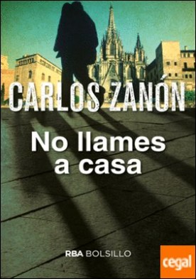 No llames a casa (bolsillo) por ZANON GARCIA, CARLOS PDF