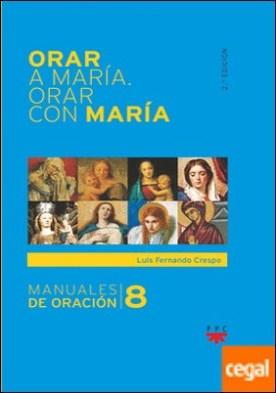 Orar a María. Orar con María