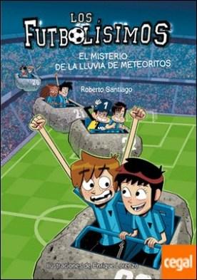 Los Futbolísimos. El misterio de la lluvia de meteoritos