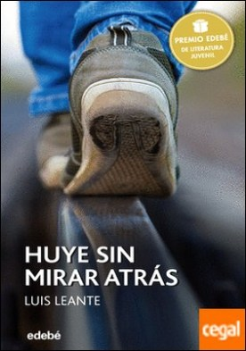 Premio EDEBÉ 2016: HUYE SIN MIRAR ATRÁS