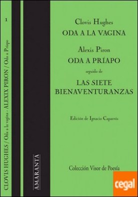 Oda a la vagina; Oda a Príapo; Las siete bienaventuranzas