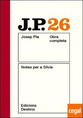 Notes per a Sílvia . O.C.Josep Pla. Volum 26 por Pla, Josep PDF