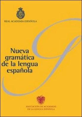 Nueva gramática de la lengua española (Pack). Fonética y fonología. Morfología. Sintaxis