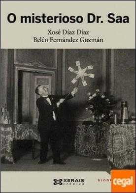 O misterioso Dr. Saa . A historia do Conde de Waldemar, ilusionista, prestidixitador e telépata