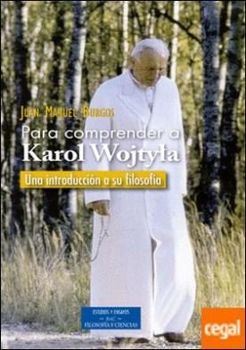 Para comprender a Karol Wojtyla . Una introducción a su filosofía