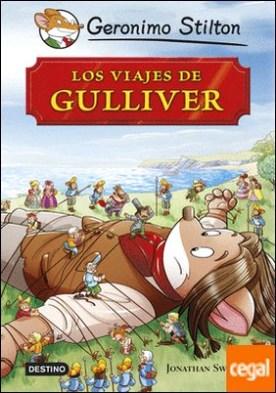 Los viajes de Gulliver . Grandes Historias