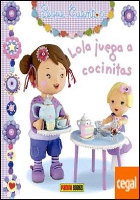 Lola juega a cocinitas por VV.AA. PDF
