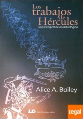 Los Trabajos de Hércules . Una interpretación astrolóica