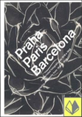 Praha, París, Barcelona . MODERNIDAD FOTOGRAFICA DE 1918 A 1948