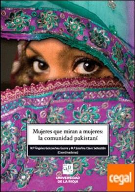 Mujeres que miran a mujeres . la comunidad pakistaní por Goicoechea Gaona, María Ángeles PDF