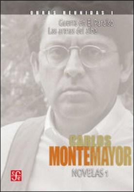 Obras reunidas, I. Novelas 1. Guerra en El Paraíso. Las armas del alba