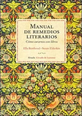 Manual de remedios literarios. Cómo curarnos con libros