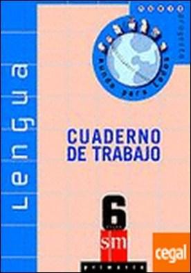 Lengua 6º E.P. Cuaderno de Trabajo. Nuevo Proyecto Mundo para todos.