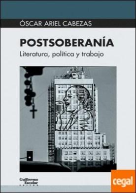 Postsoberanía . Literatura, política y trabajo