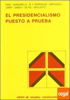 Presidencialismo puesto a prueba, el . Al Sistema Presidencialista Latinoameri-. CANO. -DRIGUEZ, MARCELA V.; KRSTICEVIC