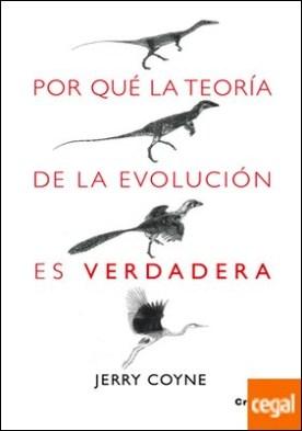 Por que la teoría de la evolución es verdadera por Coyne, Jerry A. PDF