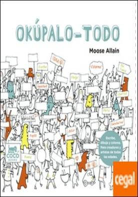 Okúpalo - Todo . Un libro para mentes creativas Escribe,dibuja y pinta