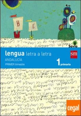Lengua: letra a letra. 1 Primaria. Savia. Andalucía