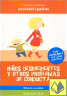 Niños desobedientes y otros problemas de donducta . NIÑOS DE 3 A 12 AÑOS