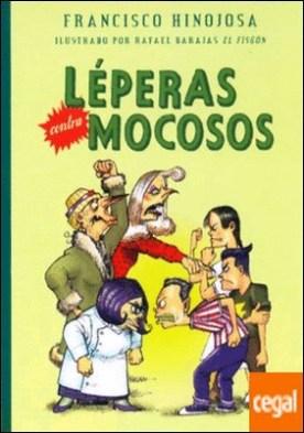 LÉPERAS CONTRA MOCOSOS . LEPERAS CONTRA MOCOSOS