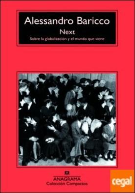 Next . Sobre la globalización y el mundo que viene