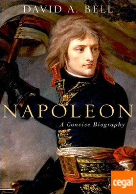 Napoleon, A Concise Biography