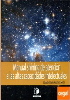 Manual Shining de atención a las altas capacidades intelectuales por Infante Rejano, Eduardo PDF