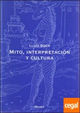Mito, interpretación y cultura . Aproximación a la logomítica
