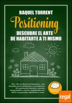 Positioning. Descubre el arte de habitarte a ti mismo . Kit de rescate emocional