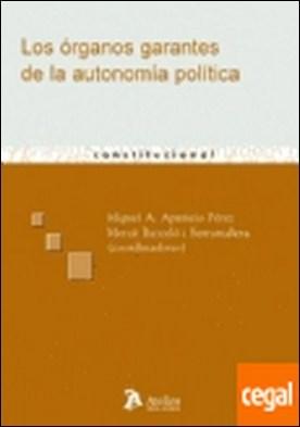 Organos garantes de la autonomia política . defensa institucional y protección de los derechos. Los casos de Italia, Alemania y España por Aparicio, Miguel A. PDF