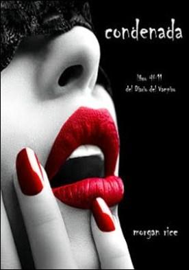 Condenada (Libro #11 Del Diario Del Vampiro) por Morgan Rice PDF