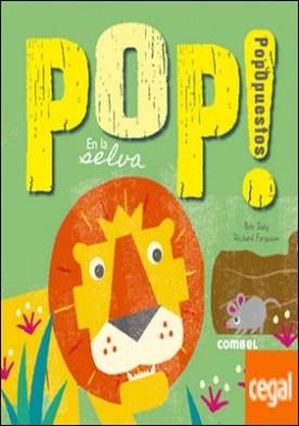 Pop! PopOpuestos en la selva por Daly, Bob PDF